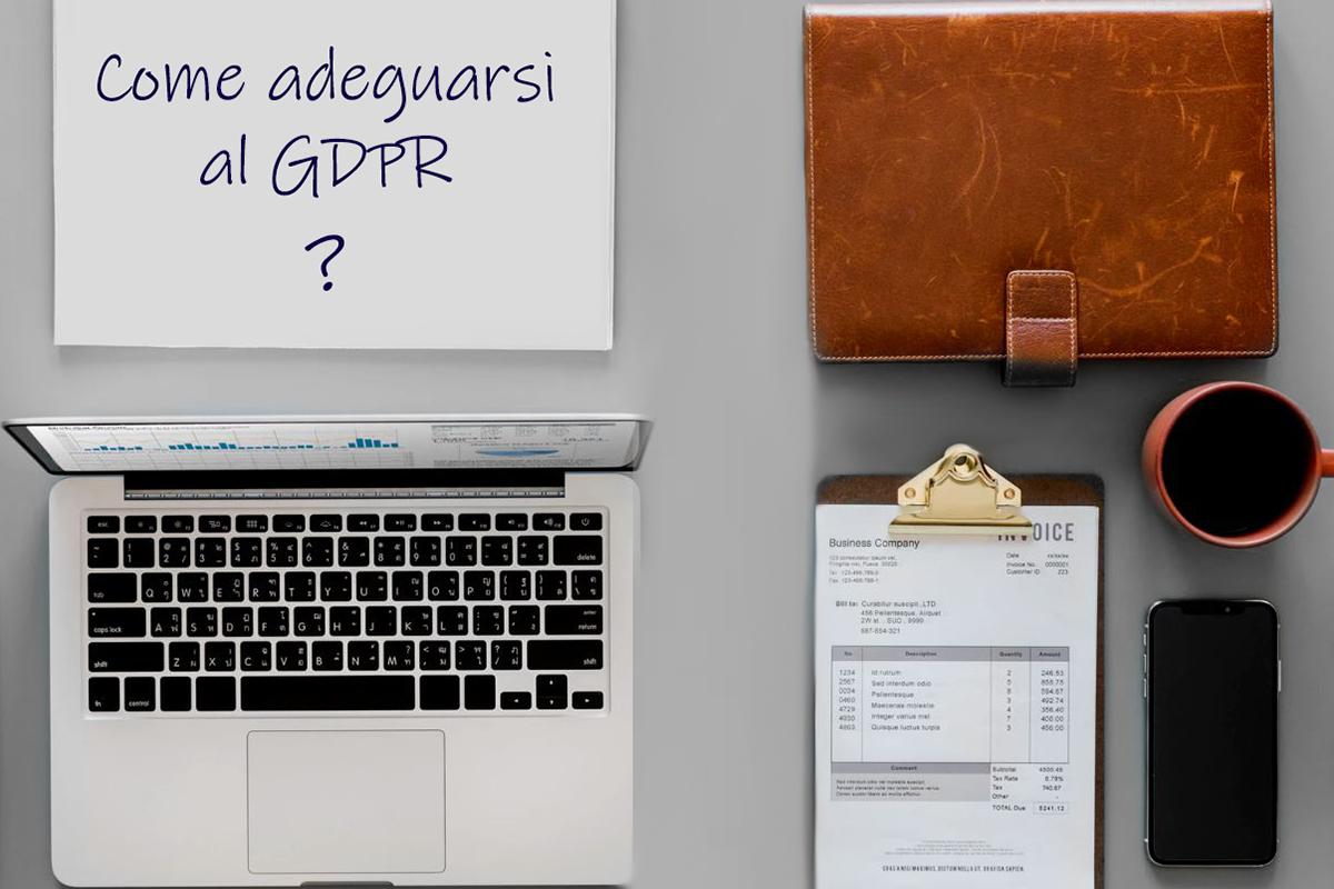 Come adeguarsi al GDPR (per chi non ha ancora provveduto)